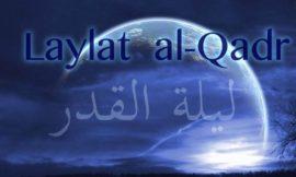 Les vertus de la Nuit du destin Laylat al-Qadr لَيْلَةِ الْقَدْرِ