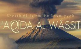Al Aqida al wassitiya – Le Dogme du juste milieu