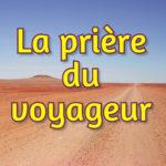 La prière du voyageur (audio)