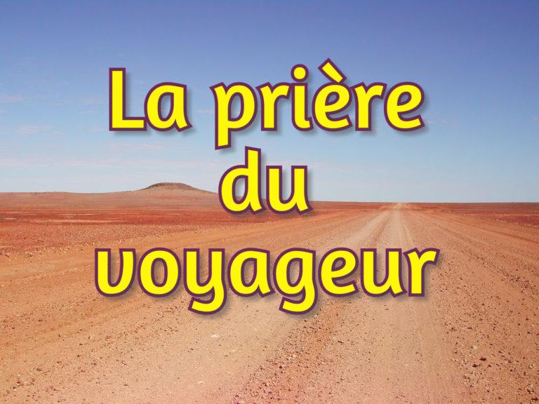 Read more about the article La prière du voyageur (audio)